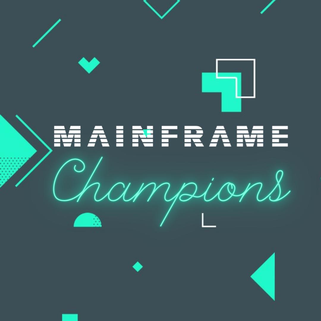 Mainframe Champions- Insta